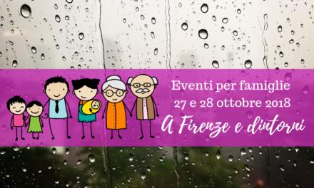 Eventi per famiglie Firenze 27 e 28 ottobre 2018