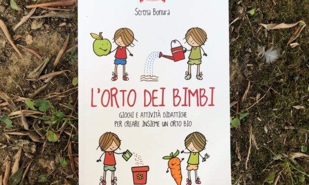Come fare un orto per i bambini e poi cosa farci: ve lo spiega un libro