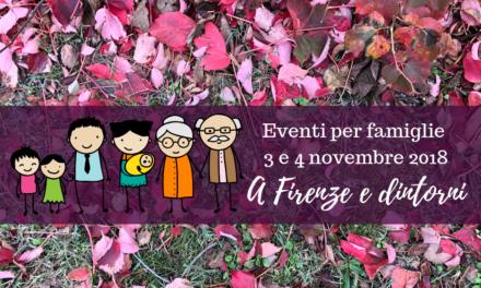 Eventi per famiglie Firenze 3 e 4 novembre 2018