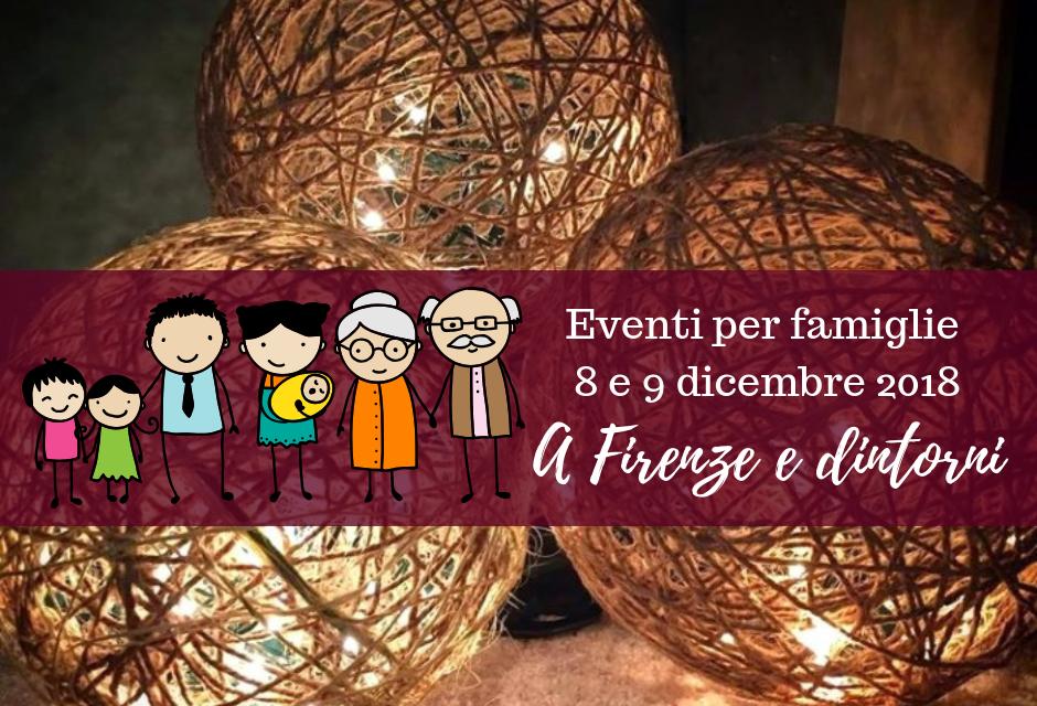 Eventi per famiglie Firenze 8 e 9 dicembre 2018