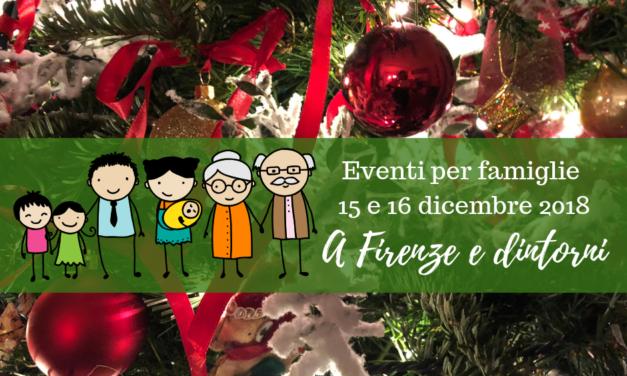 Eventi per famiglie Firenze 15 e 16 dicembre 2018