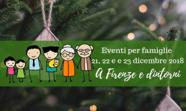 Eventi per famiglie Firenze 21, 22 e 23 dicembre 2018