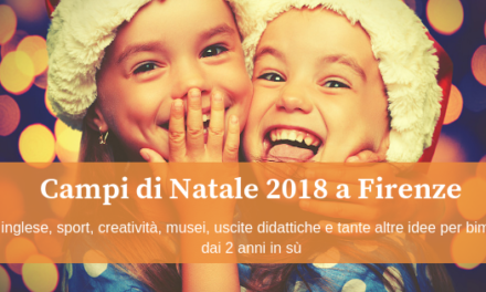 Campi di Natale 2018 a Firenze durante le vacanze scolastiche