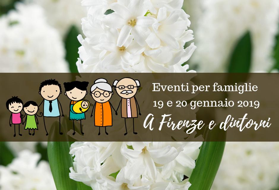 Eventi per famiglie Firenze 19 e 20 gennaio 2019