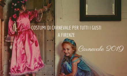 Aspettando Carnevale 2019 a Firenze dove comprare i costumi di carnevale per i bambini