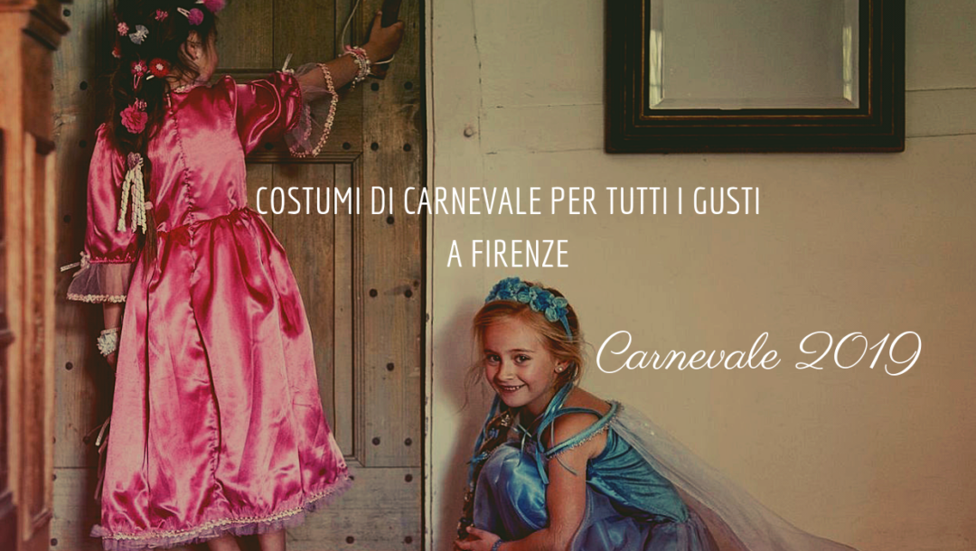ff7affbc910b Aspettando Carnevale 2019 a Firenze dove comprare i costumi di carnevale per  i bambini