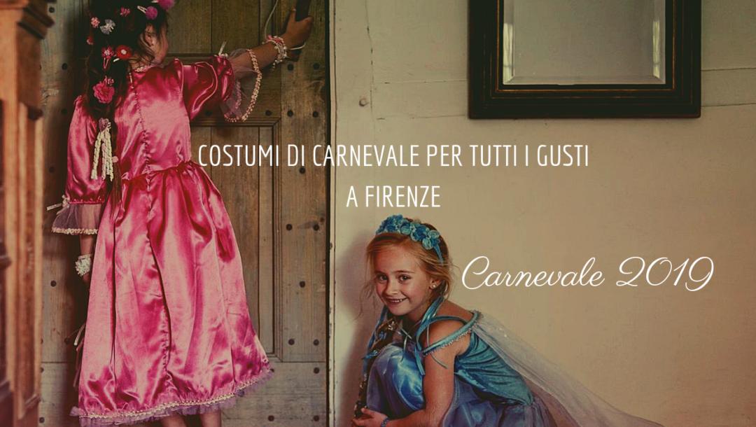 Aspettando Carnevale 2019 a Firenze dove comprare i costumi di carnevale per  i bambini a11c8ca9dcb