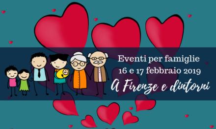 Eventi per famiglie Firenze 16 e 17 febbraio 2019