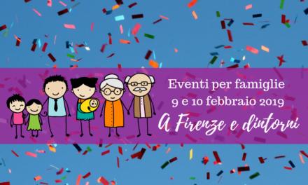 Eventi per famiglie Firenze 9 e 10 febbraio 2019
