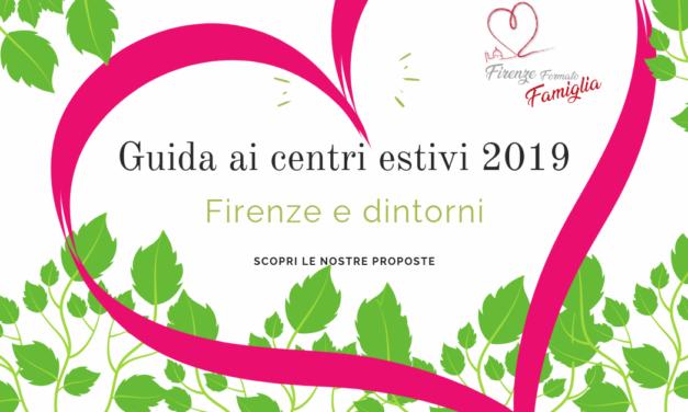 Guida ai centri estivi 2019 Firenze e dintorni