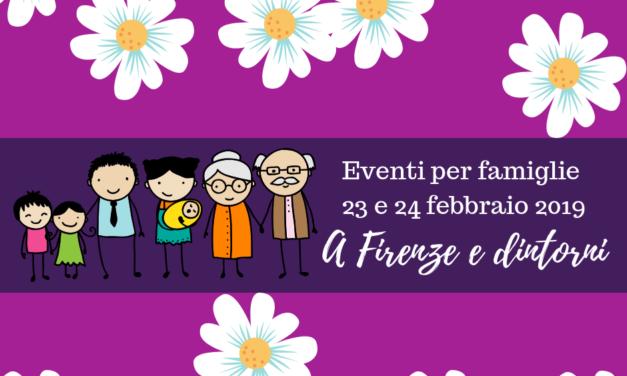 Eventi per famiglie Firenze 23 e 24 febbraio 2019