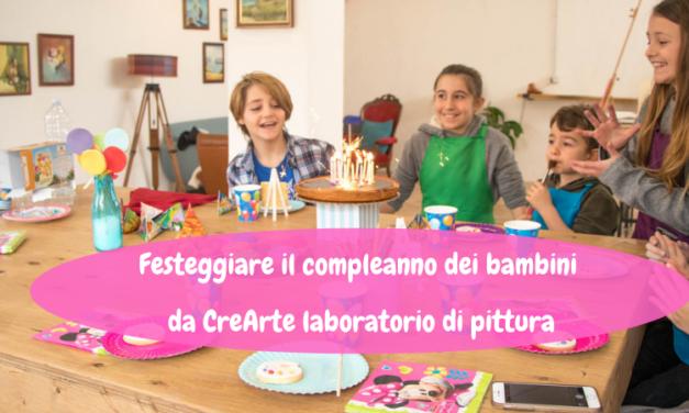 Festeggiare il compleanno dei bambini da CreArte