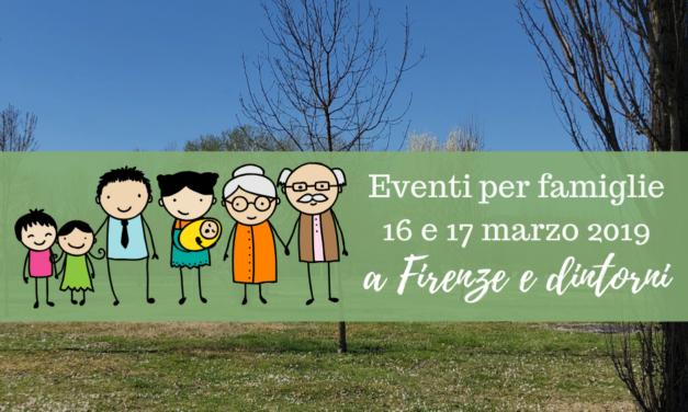 Eventi per famiglie Firenze 16 e 17 marzo 2019