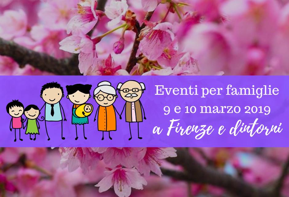 Eventi per famiglie Firenze 9 e 10 marzo