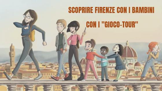 """Scoprire Firenze con i bambini con i """"Gioco-Tour"""""""